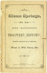 Glenn Springs, So. Ca. : its location, discovery, history, personal sketches of its habitues, what it will cure, &c.