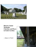 Historic United Methodist Churches and Places in South Carolina by James A. Neal